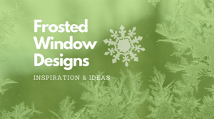 Frosted Window Film Designs