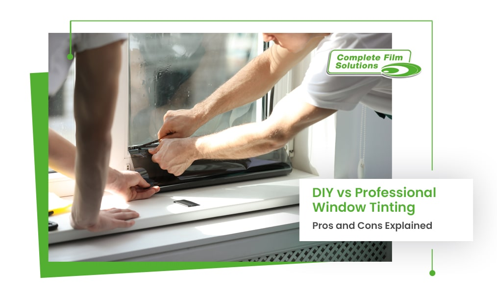 Professional vs DIY Window Tinting: The Pros and Cons Explained